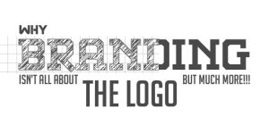 BRANDING ISN'T ALL ABOUT THE LOGO!