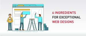 6 Ingredients for Exceptional Web Designs