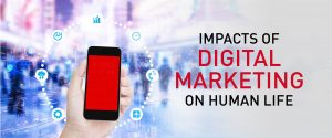 Impacts Of Digital Marketing On Human Life
